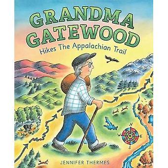 あんたがおばあちゃんがジェニファー テルム - 97、アパラチアン トレイルをハイキングします。