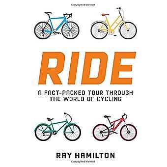 Reiten Sie-eine Tatsache verpackt Tour durch die Welt des Radsports von Ray Hamilton
