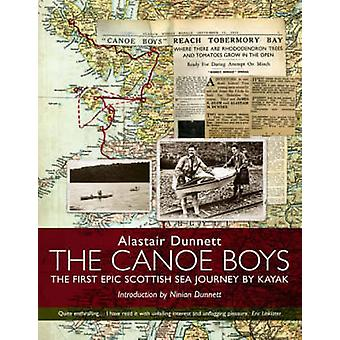 The Canoe Boys - The First Epic Scottish Sea Journey by Kayak (New edi