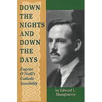 De nachten en neer de dagen - Eugene O'Neill's katholieke Sensibil