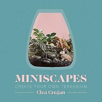 Miniscapes av Clea Cregan