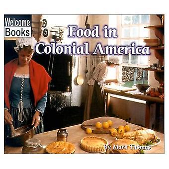 Mat i kolonial Amerika (Välkommen böcker: koloniala Amerika)