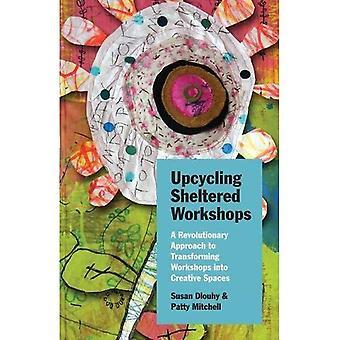 Upcycling Sheltered Workshops