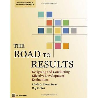 De weg naar resultaten: Designing and Conducting effectieve ontwikkeling evaluaties