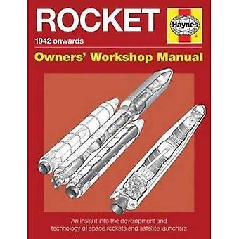 Ruimte raketten eigenaren werkplaats handboek: Ruimte raketten en draagraketten van 1942 vanaf (alle modellen) (eigenaren...