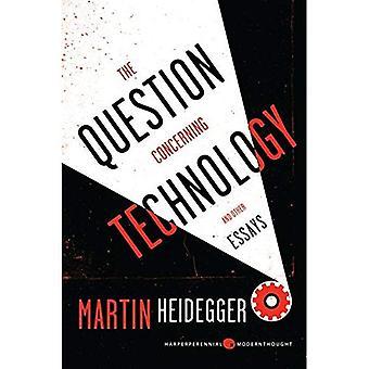 La questione riguardante la tecnologia: E altri saggi (Harper perenne pensiero moderno)