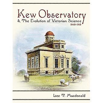 Kew observatorium en de evolutie van de Victoriaanse wetenschap, 1840-1910 (Science & cultuur in de negentiende eeuw)
