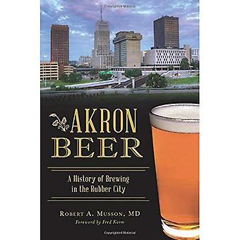 Akron öl: En historia av att brygga i gummi staden (amerikansk gom)