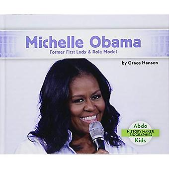 Michelle Obama: Ehemalige First Lady & Vorbild (History Maker Bios (Lerner))