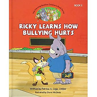 The Learning Buddies Book 2: Ricky Learns How Bullying Hurts