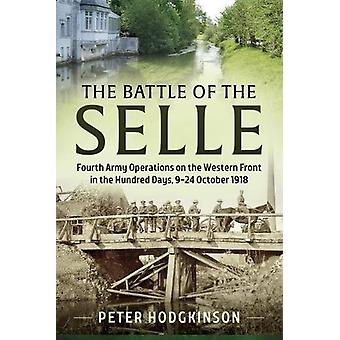 The Battle of the Selle - Fourth Army Operations on the Western Front