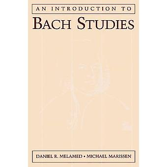 An Introduction to Bach Studies by Melamed & Daniel R.