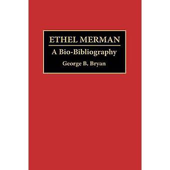 ブライアン ・ ジョージ B. でエセル ・ マーマン A BioBibliography
