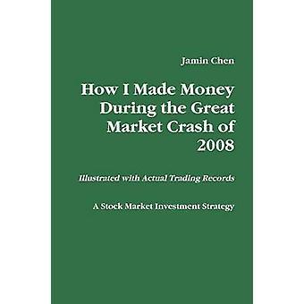Wie habe ich Geld während der großen Börsenkrach von 2008 von Chen & Jamin