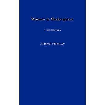 Vrouwen in Shakespeare A Dictionary door Findlay & Alison