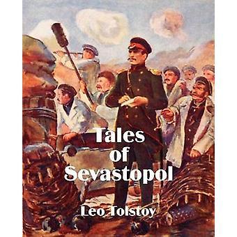 Tales of Sevastopol by Tolstoy & Leo
