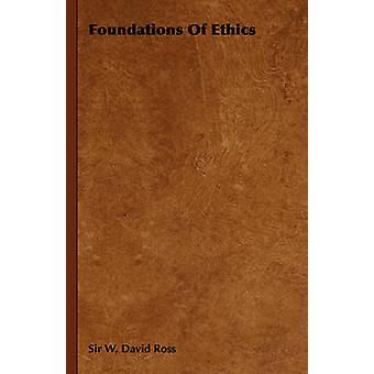 Foundations of Ethics by Ross & W. David