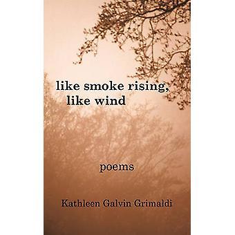 Come il fumo in aumento come vento di Grimaldi & Kathleen Galvin