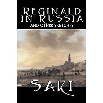 Reginald i Ryssland och andra skisser av Saki Fiction klassiska litterära mysterium detektiv av Saki