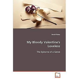 Min Bloody Valentines kärlekslös av Fisher & David