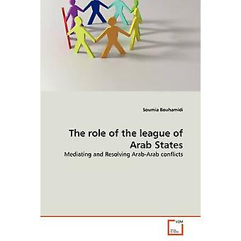 The role of the league of Arab States by Bouhamidi & Soumia