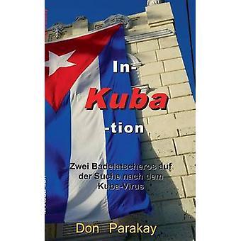 In Kuba tionZwei Badelatscheros auf der Suche nach dem KubaVirus by Parakay & Don