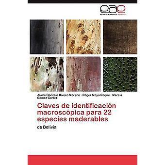 Claves de identificacin macroscpica para 22 especies maderables by Rivero Moreno Jaime Gonzalo