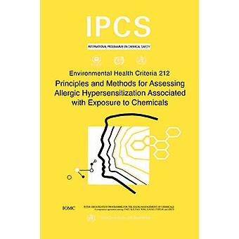 Principles and Methods for Assessing Allergic Hypersensitization Associated with Exposure to Chemicals Environmental Health Criteria Series No. 212 by WHO