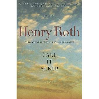 Call It Sleep by Henry Roth - Alfred Kazin - 9780312424121 Book