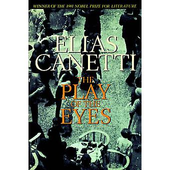 The Play of the Eyes by Professor Elias Canetti - Professor Ralph Man