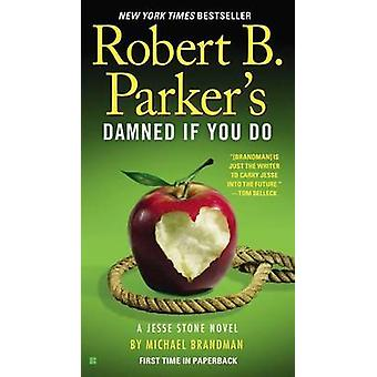 Robert B. Parker's Damned If You Do by Michael Brandman - 97804252700