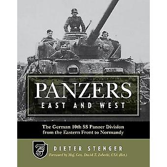 Panzers East and West - The German 10th SS Panzer Division from the Ea