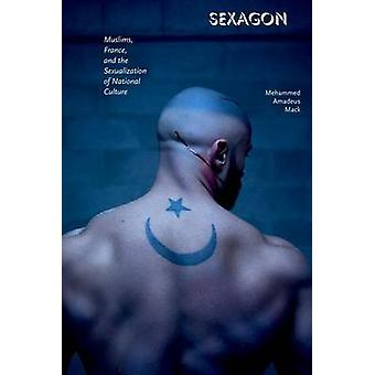 Sexagon - Muslims - France - and the Sexualization of National Culture