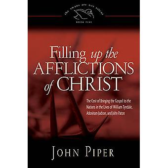 Filling Up the Afflictions of Christ - The Cost of Bringing the Gospel