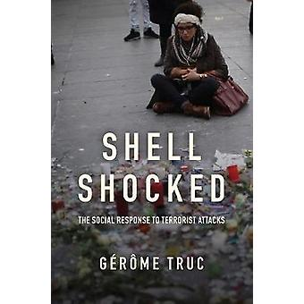 Shell Shocked - The Social Response to Terrorist Attacks - 97815095203