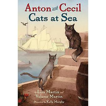 Anton and Cecil - Cats at Sea by Lisa Martin - Valerie Martin - Kelly