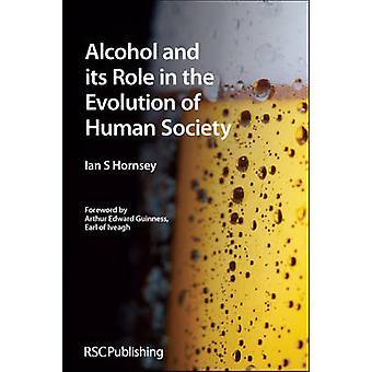 Alkohol und seine Rolle in der Evolution der menschlichen Gesellschaft von Ian S. Horn