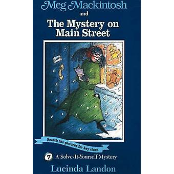 Meg Mackintosh and the Mystery on Main Street - A Solve-it-Yourself My