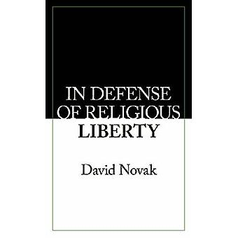 In Defense of Religious Liberty by David Novak - 9781933859767 Book