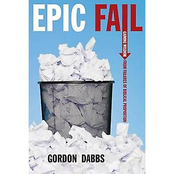 Epic Fail - Their Loss - Your Gain Book