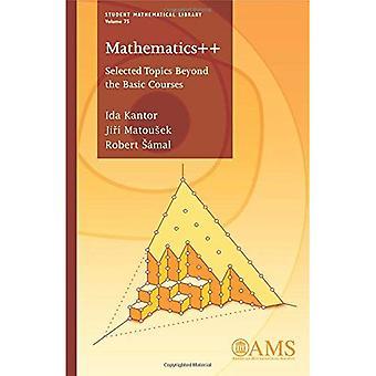 Matematik ++: Utvalda ämnen utöver de grundläggande kurserna (Student matematiska bibliotek)