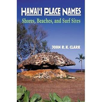 Hawai ' i Ortsnamen - Ufer - Strände- und Surf-Websites von John R. K.