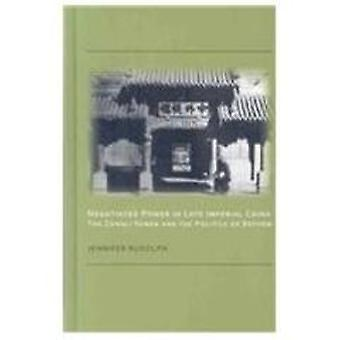 Negotiated Power in Late Imperial China - the Zongli Yamen and the Pol