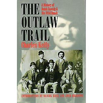 De Outlaw Trail: een geschiedenis van Butch Cassidy en zijn wilde bos
