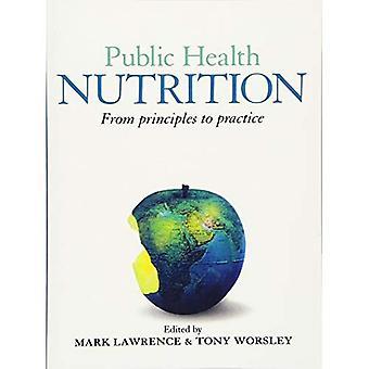 Nutrition de santé publique: Des principes à la pratique