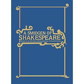 A Smidgen of Shakespeare - Brush Up on the Bard with Quotations - Triv