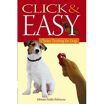 Click and Easy - Clicker Training for Dogs by Miriam Fields-Babineau -