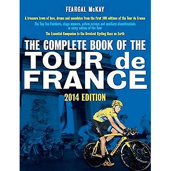 Complete Book of Tour de France by Feargal McKay