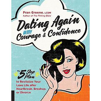 Dating Again with Courage and Confidence by Greene & Fran