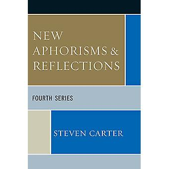 New Aphorisms  Reflections Fourth Series Revised by Carter & Steven